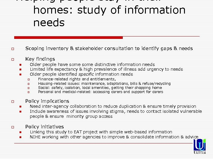 Helping people stay in their homes: study of information needs o Scoping inventory &