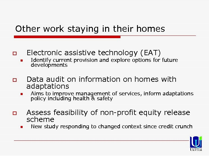 Other work staying in their homes Electronic assistive technology (EAT) o n Identify current
