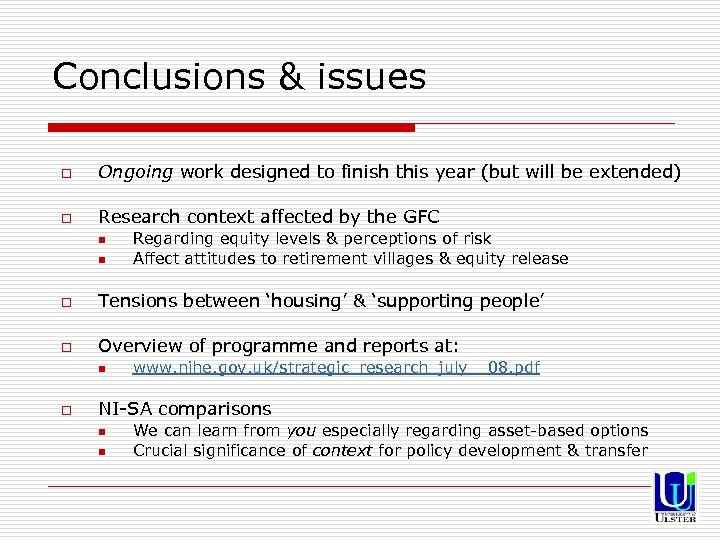 Conclusions & issues o Ongoing work designed to finish this year (but will be