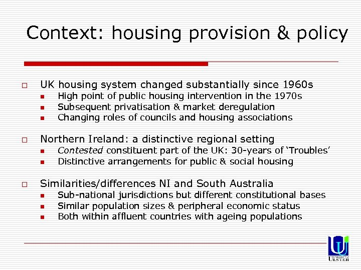 Context: housing provision & policy o UK housing system changed substantially since 1960 s