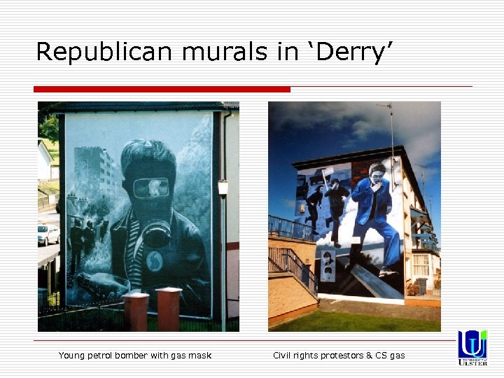 Republican murals in 'Derry' Young petrol bomber with gas mask Civil rights protestors &