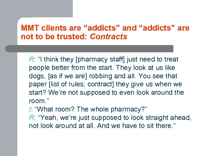 "MMT clients are ""addicts"" and ""addicts"" are not to be trusted: Contracts R: ""I"