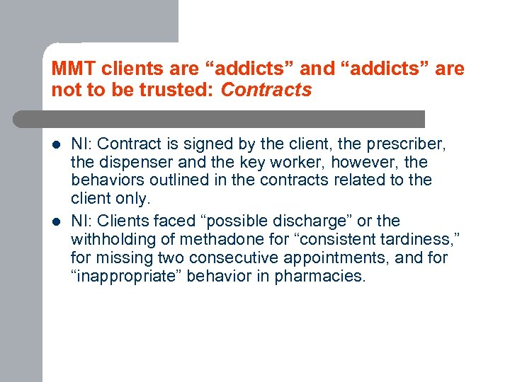 "MMT clients are ""addicts"" and ""addicts"" are not to be trusted: Contracts l l"