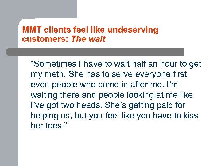 "MMT clients feel like undeserving customers: The wait ""Sometimes I have to wait half"