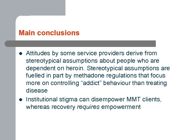 Main conclusions l l Attitudes by some service providers derive from stereotypical assumptions about