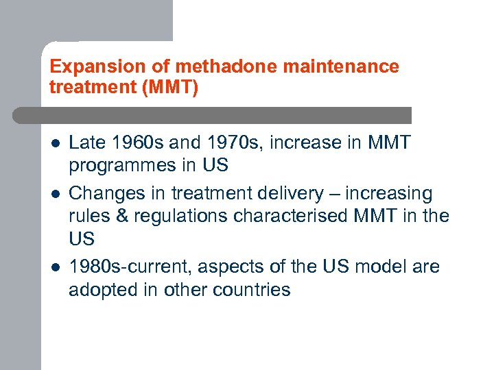 Expansion of methadone maintenance treatment (MMT) l l l Late 1960 s and 1970