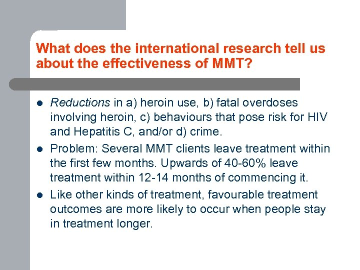 What does the international research tell us about the effectiveness of MMT? l l