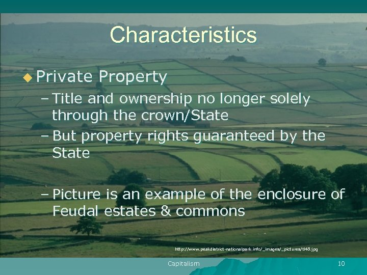 Characteristics u Private Property – Title and ownership no longer solely through the crown/State