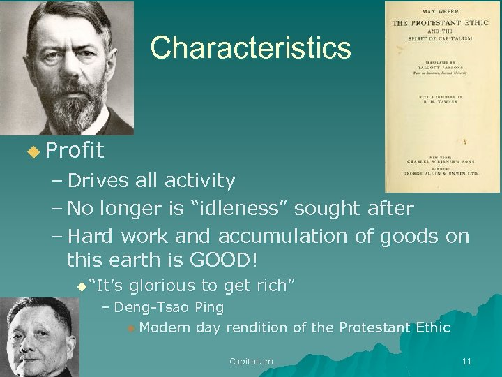 "Characteristics u Profit – Drives all activity – No longer is ""idleness"" sought after"