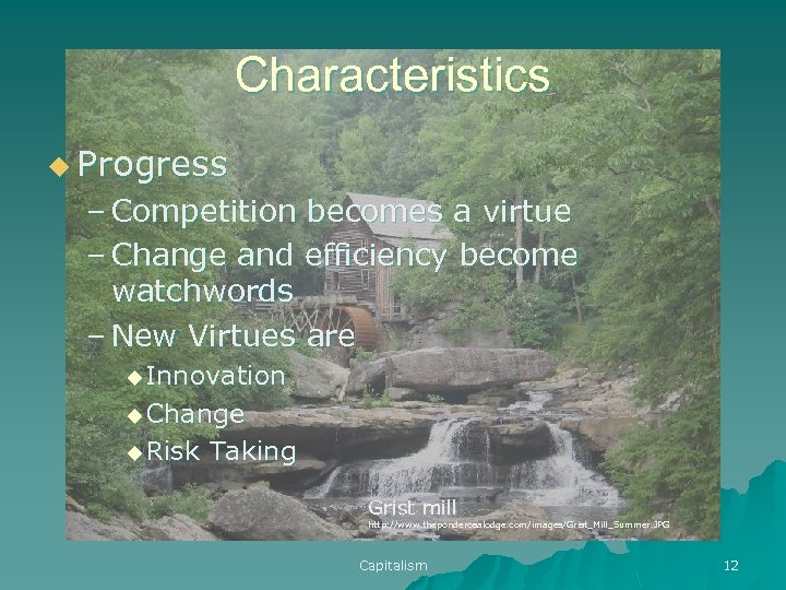 Characteristics u Progress – Competition becomes a virtue – Change and efficiency become watchwords