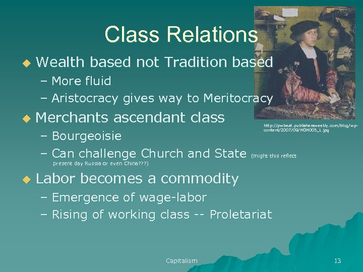 Class Relations u Wealth based not Tradition based – More fluid – Aristocracy gives