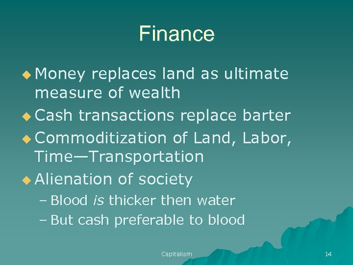 Finance u Money replaces land as ultimate measure of wealth u Cash transactions replace