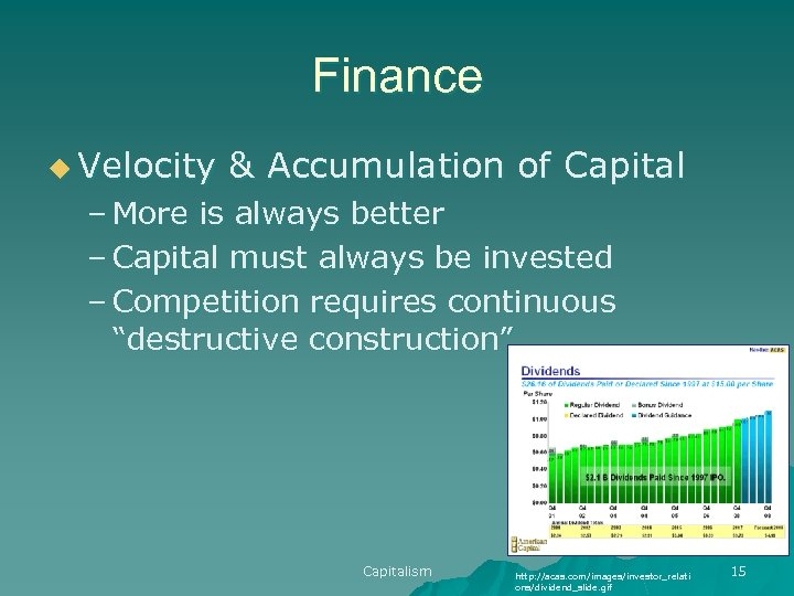 Finance u Velocity & Accumulation of Capital – More is always better – Capital