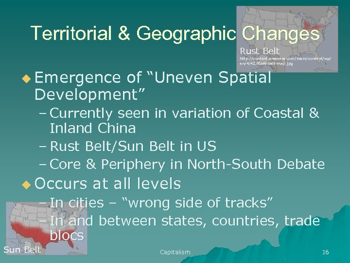 Territorial & Geographic Changes Rust Belt http: //content. answers. com/main/content/wp/ en/4/42/Rust-belt-map. jpg u Emergence