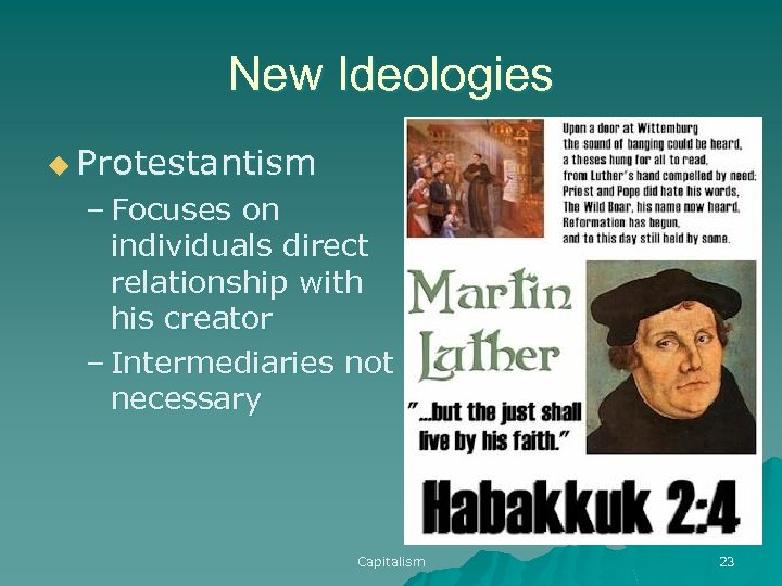New Ideologies u Protestantism – Focuses on individuals direct relationship with his creator –