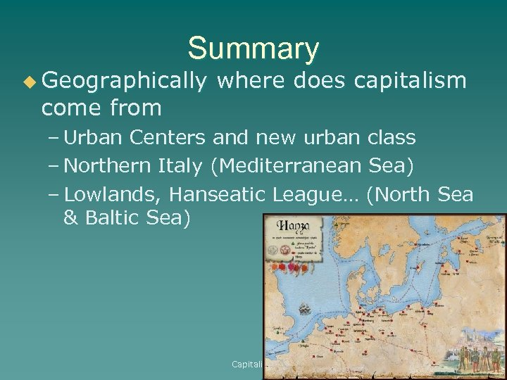 Summary u Geographically where does capitalism come from – Urban Centers and new urban