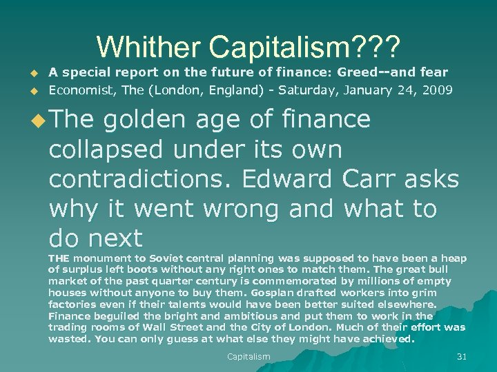 Whither Capitalism? ? ? u u A special report on the future of finance: