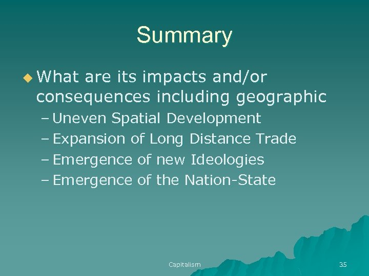 Summary u What are its impacts and/or consequences including geographic – Uneven Spatial Development