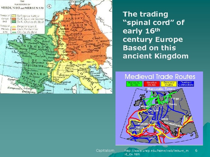 "The trading ""spinal cord"" of early 16 th century Europe Based on this ancient"