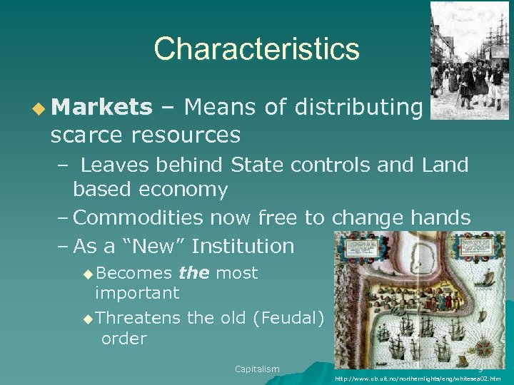 Characteristics u Markets – Means of distributing scarce resources – Leaves behind State controls