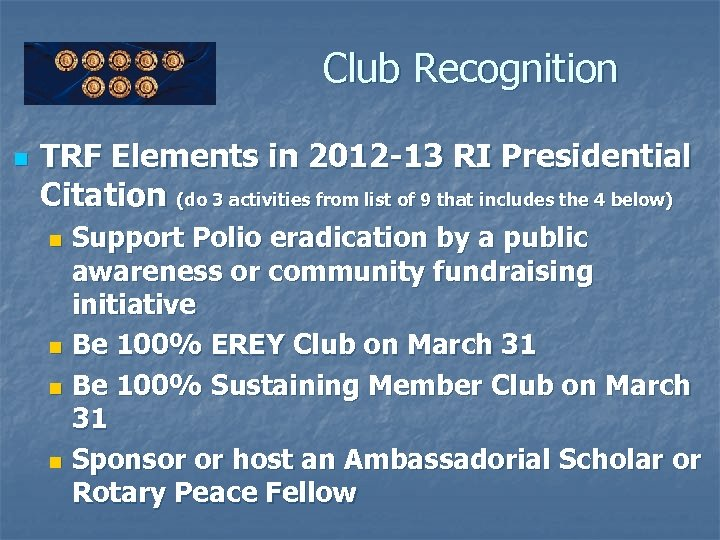 Club Recognition n TRF Elements in 2012 -13 RI Presidential Citation (do 3 activities