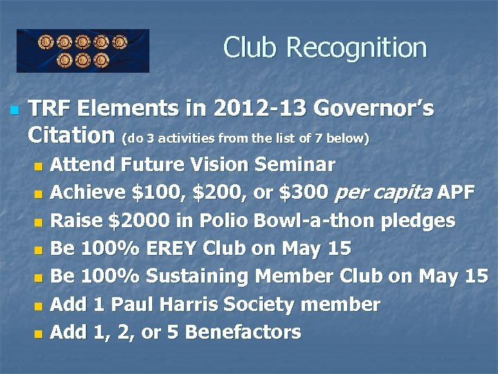 Club Recognition n TRF Elements in 2012 -13 Governor's Citation (do 3 activities from