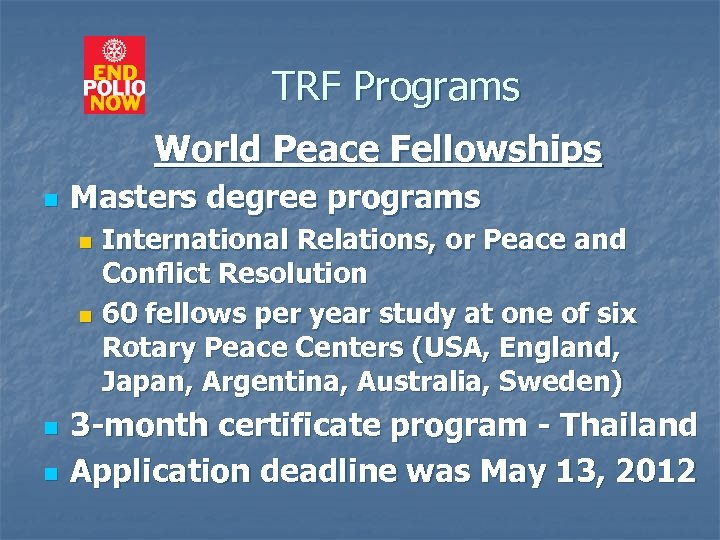 TRF Programs World Peace Fellowships n Masters degree programs International Relations, or Peace and