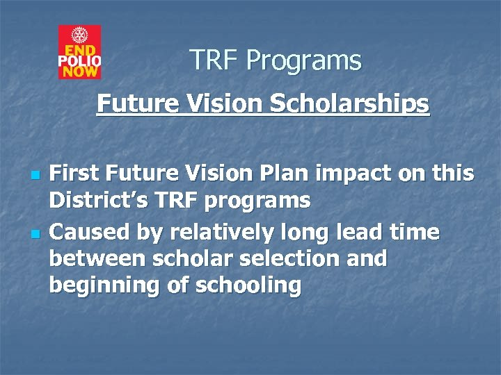 TRF Programs Future Vision Scholarships n n First Future Vision Plan impact on this