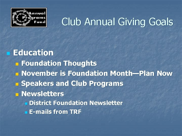 Club Annual Giving Goals n Education Foundation Thoughts n November is Foundation Month—Plan Now