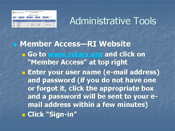 Administrative Tools n Member Access—RI Website Go to www. rotary. org and click on
