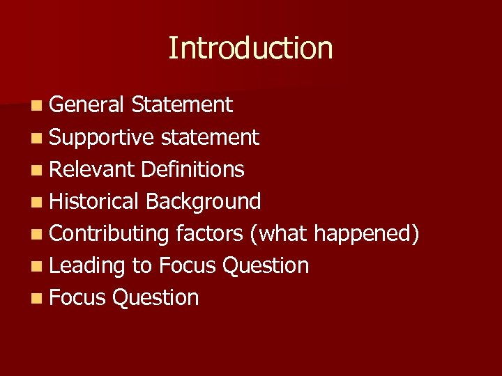 Introduction n General Statement n Supportive statement n Relevant Definitions n Historical Background n