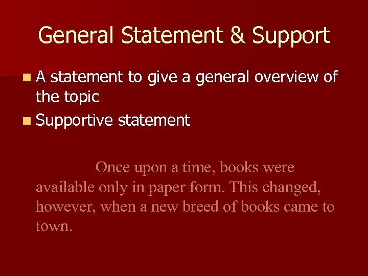 General Statement & Support n. A statement to give a general overview of the