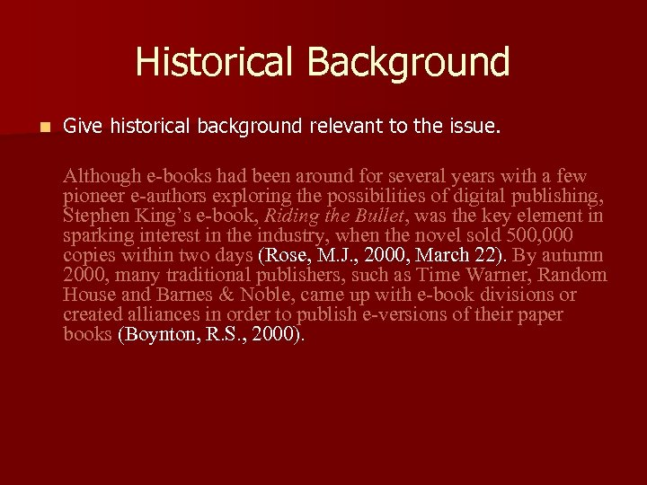 Historical Background n Give historical background relevant to the issue. Although e-books had been