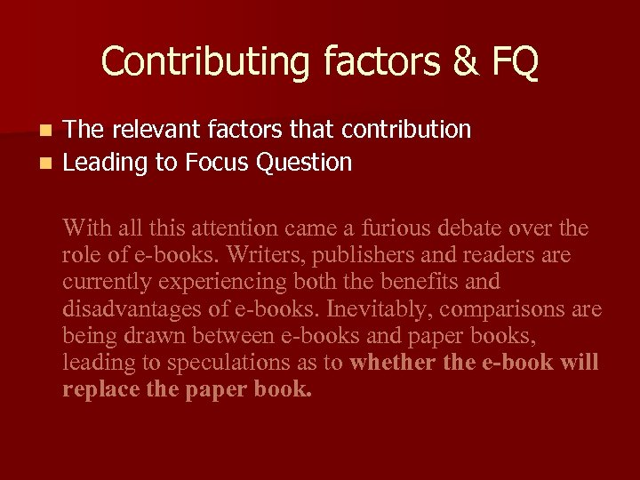 Contributing factors & FQ The relevant factors that contribution n Leading to Focus Question