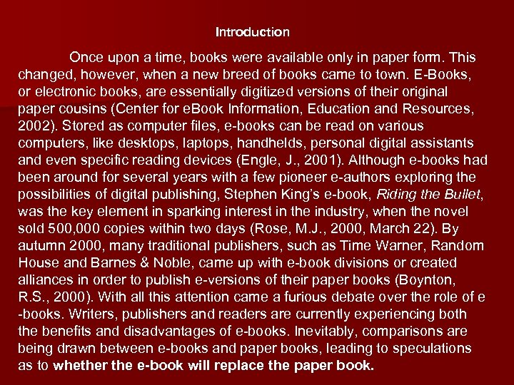 Introduction Once upon a time, books were available only in paper form. This changed,