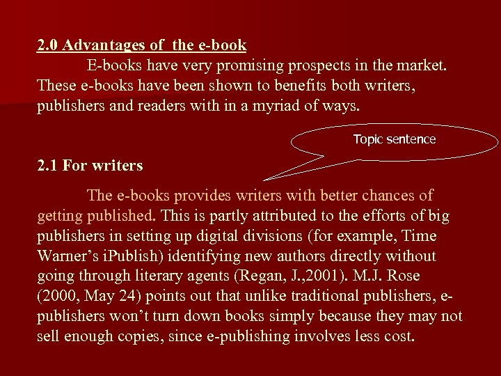 2. 0 Advantages of the e-book E-books have very promising prospects in the market.