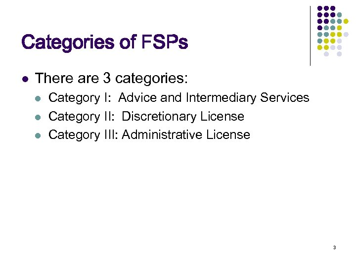 Categories of FSPs l There are 3 categories: l l l Category I: Advice