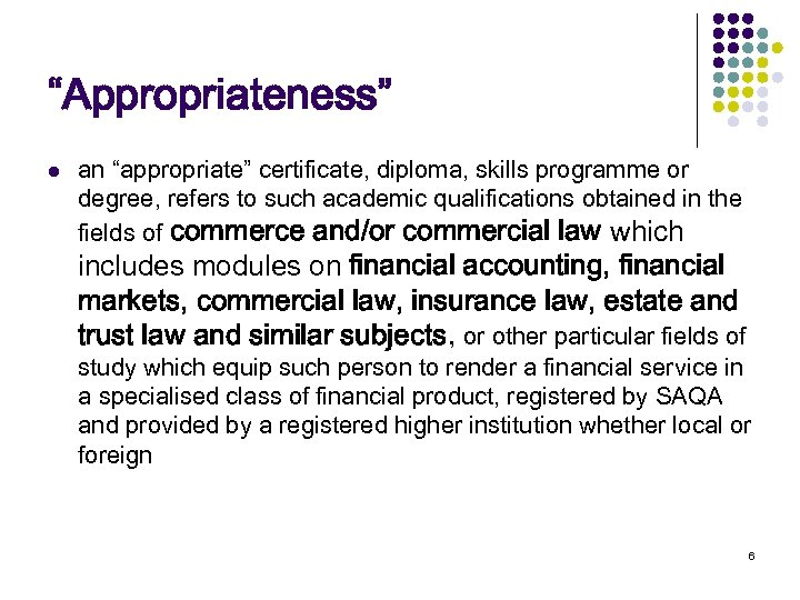 """""""Appropriateness"""" l an """"appropriate"""" certificate, diploma, skills programme or degree, refers to such academic"""
