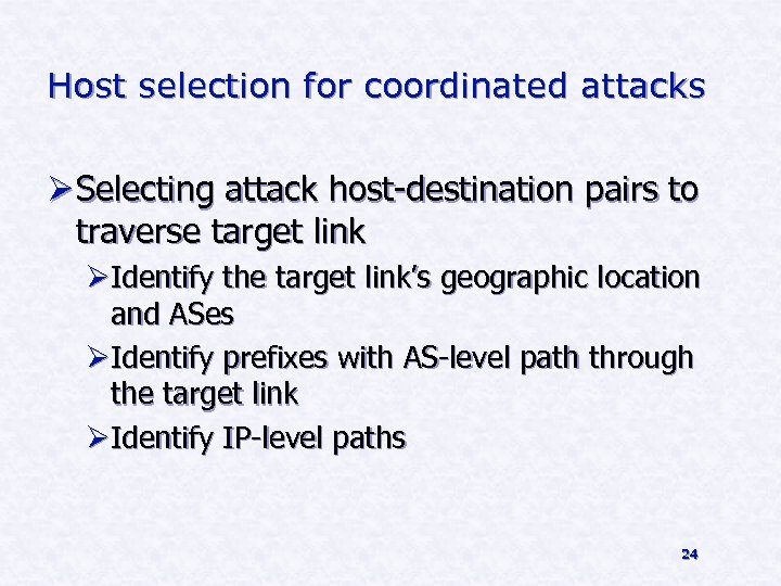 Host selection for coordinated attacks Ø Selecting attack host-destination pairs to traverse target link