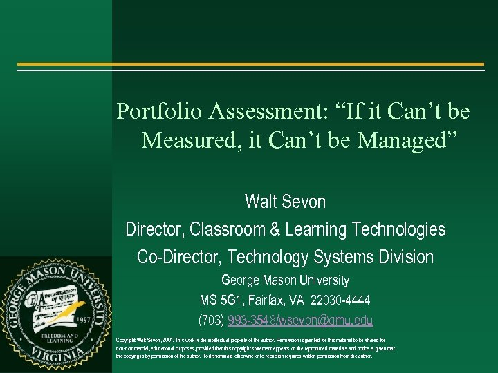 """Portfolio Assessment: """"If it Can't be Measured, it Can't be Managed"""" Walt Sevon Director,"""