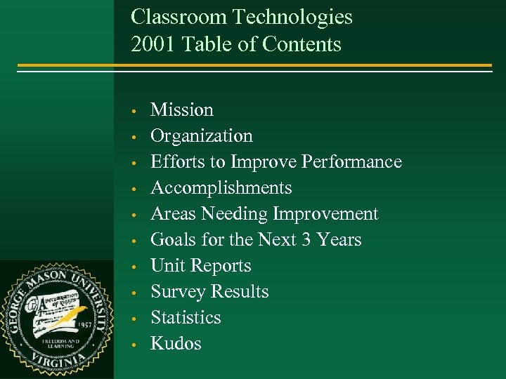 Classroom Technologies 2001 Table of Contents • • • Mission Organization Efforts to Improve