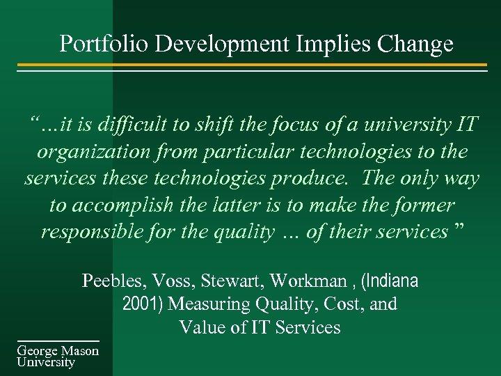 "Portfolio Development Implies Change ""…it is difficult to shift the focus of a university"