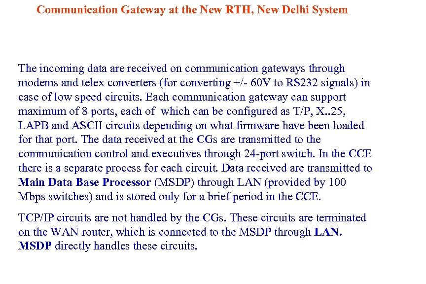 Communication Gateway at the New RTH, New Delhi System The incoming data are received