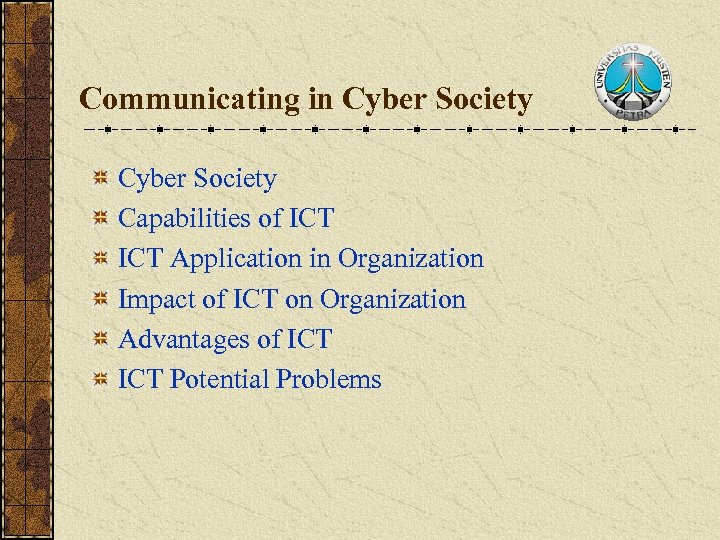 Communicating in Cyber Society Capabilities of ICT Application in Organization Impact of ICT on
