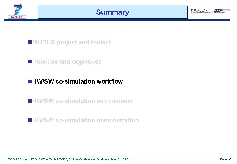 Summary n. MODUS project and toolset n. Principle and objectives n. HW/SW co-simulation workflow