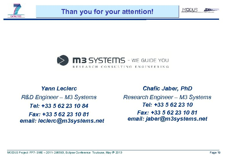 Than you for your attention! Yann Leclerc R&D Engineer – M 3 Systems Tel: