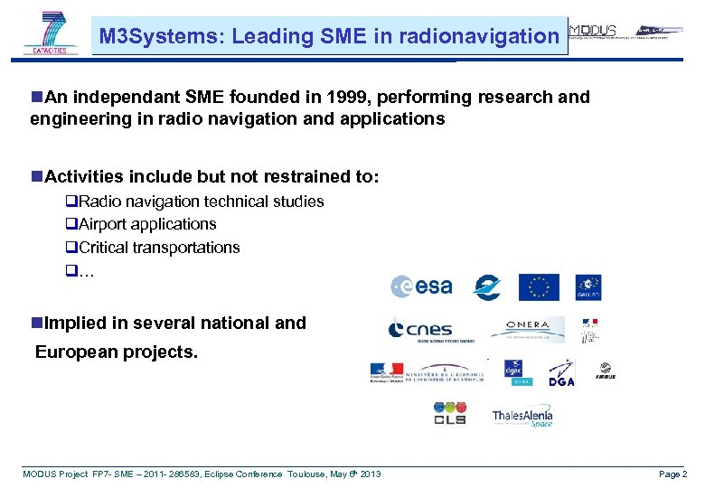 M 3 Systems: Leading SME in radionavigation n. An independant SME founded in 1999,