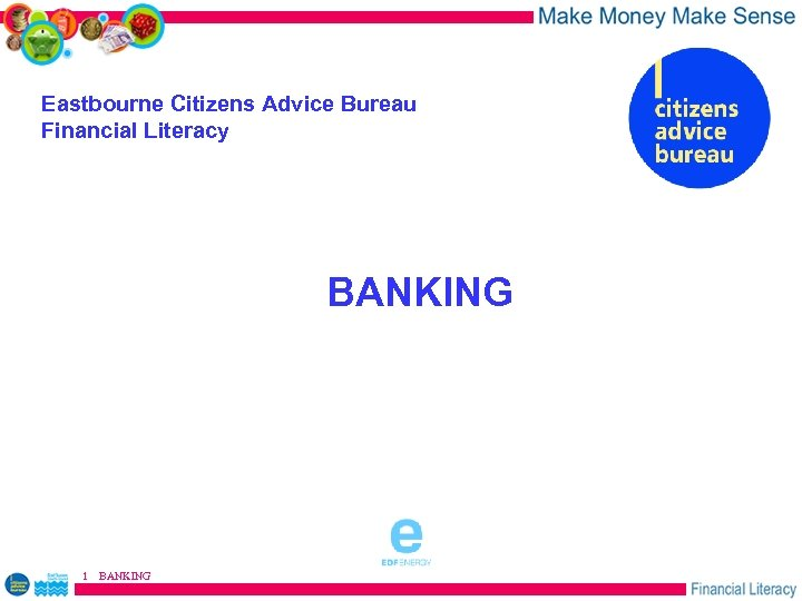 Eastbourne Citizens Advice Bureau Financial Literacy BANKING sponsored by 1 BANKING