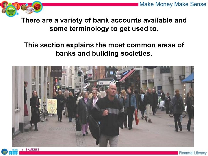 There a variety of bank accounts available and some terminology to get used to.