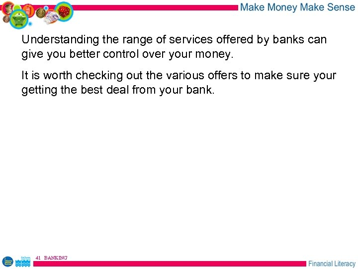 Understanding the range of services offered by banks can give you better control over
